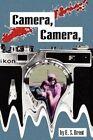 Camera Camera by E. S. Brent 9781430303961 Paperback 2006