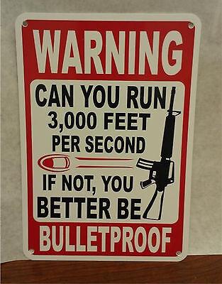 "Warning Bulletproof Gun Bullet AR 15 7""X10"" Polystyrene Bubba Novelty Sign"