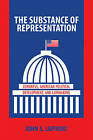 The Substance of Representation: Congress, American Political Development, and Lawmaking by John S. Lapinski (Paperback, 2013)