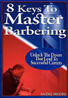 8 Keys to Master Barbering by Andre Moore (Paperback / softback, 2009)