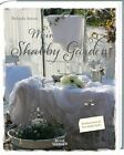 Mein Shabby Garden von Belinda Anton (2013, Gebundene Ausgabe)