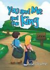 You and Me and the King by Julie Grunke (Paperback / softback, 2014)