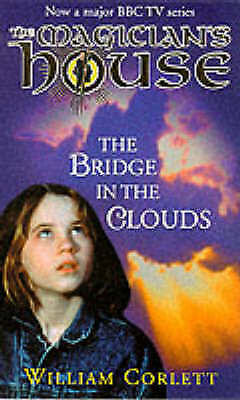 """""""AS NEW"""" Corlett, William, Bridge In The Clouds (Magician's House), Paperback Bo"""