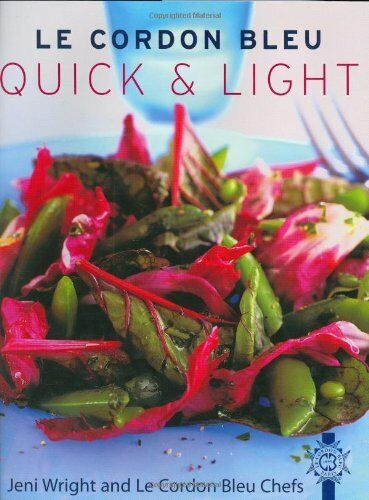 Le Cordon Bleu: Quick and Light By Jeni Wright,Le Cordon Bleu