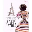 Everybody Loves Paris by teNeues Publishing UK Ltd (Hardback, 2015)