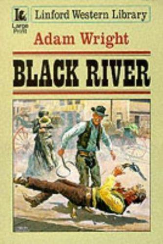Black River by Wright, Adam