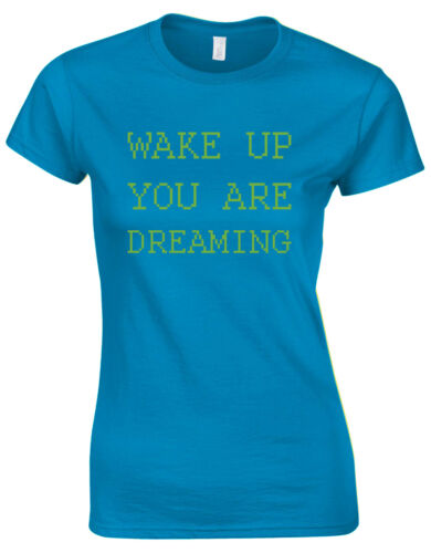 "/""Wake Up You Are Dreaming/"" Trippy Message Quirky Quote Ladies Tshirt Tee AG41"