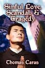Sinful Love Scandal and Tragedy by Thomas Caras 9781605631554