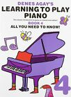 Denes Agay's Learning to Play Piano - Book 4 - All You Need to Know by Music Sales Ltd (Paperback, 2011)