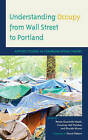 Understanding Occupy from Wall Street to Portland: Applied Studies in Communication Theory by Lexington Books (Paperback, 2015)