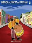 Maracatu for Drumset and Percussion: A Guide to the Traditional Brazilian Rhythms of Maracatu de Baque Virado by Scott Kettner (Mixed media product, 2013)