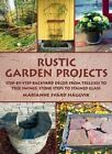 Rustic Garden Projects: Step-by-Step Backyard Decor from Trellises to Tree Swings, Stone Steps to Stained Glass by Marianne Svard Haggvik (Hardback, 2014)