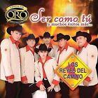 Ser Como Tu y Muchos Exitos Mas: Serie de Oro by Los Reyes del Camino (CD, Jun-2007, Disa)