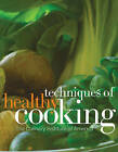 Techniques of Healthy Cooking: Professional Edition by The Culinary Institute of America (CIA) (Hardback, 2008)