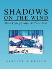 Shadows on the Wind by Hartley A. Weston (Paperback, 2010)