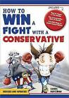 How to Win a Fight with a Conservative by Daniel Kurtzman (Paperback / softback, 2012)