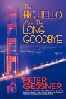 The Big Hello And The Long Goodbye by Peter (Hardback, 2007)