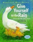 Give Yourself to the Rain: Poems for the Very Young by Margaret Wise Brown (Paperback / softback, 2012)