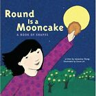Round is a Mooncake: A Book of Shapes by Roseanne Thong (Paperback, 2014)