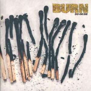 Burn - Do Or Die NEW CD 640841637692