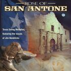 Rose of San Antone by Jim Hendricks (CD, Sep-2013, Green Hill)