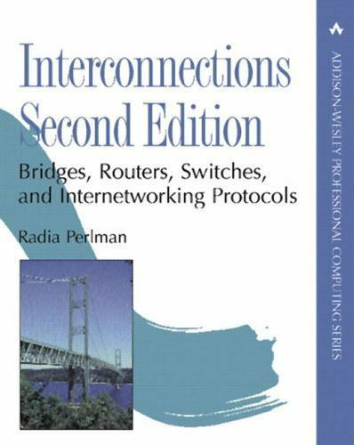 Interconnections: Bridges, Routers, Switches, and Internetworking Protocols [2nd