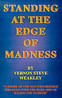 Standing at the Edge Of... Madness by Vernon Steve Weakley (Paperback / softback, 1999)