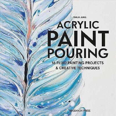 pap. PITTURA Acrilica Colata 16 progetti di pittura Fluido /& Tecniche di creatività