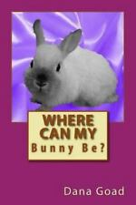 Where Can My Bunny Be? by Dana Goad (2013, Paperback)