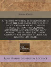 A Treatise Wherein Is Demonstrated, I. That the East-India Trade Is the Most National of All Foreign Trades, II. That the Clamors, Aspersions, and Objections Made Against the Present East-India Company, Are Sinister, Selfish, or Groundless (1681) by Josiah Child (Paperback / softback, 2010)