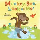 Monkey See, Look at Me! by Lorena Siminovich (Hardback, 2012)