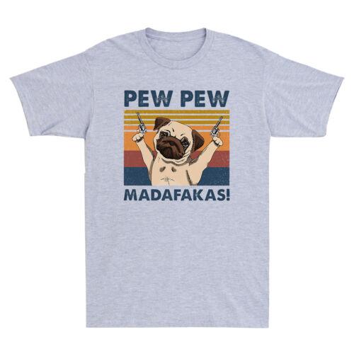 Pew Pew Madafacas Pug Dog Funny Pug Gangster with Gun Meme Vintage Men/'s T-Shirt