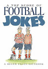 A Top Score of Football Jokes by Exley Publications Ltd (Hardback, 2001)