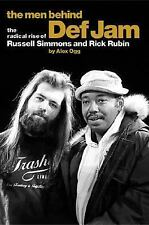 The Men Behind Def Jam : The Radical Rise of Russell Simmons and Rick Rubin...