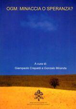 OGM: MINACCIA O SPERANZA?G.CREPALDI G.MIRANDA 2004 ED.ART (SA69)