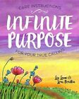 Infinite Purpose: Care Instructions for Your True Calling by Liv Lane (Hardback, 2015)