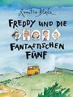 Freddy und die fantastischen Fünf von Quentin Blake (2015, Gebundene Ausgabe)