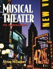 Musical Theater: An Appreciation by McLamore, Alyson