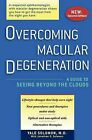 Overcoming Macular Degeneration: A Guide to Seeing Beyond the Clouds by Booksurge Publishing (Paperback / softback, 2009)