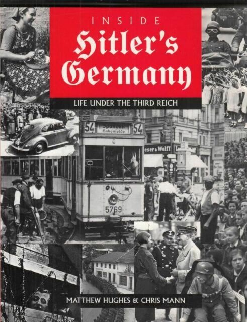 Inside Hitler's Germany: Life Under the Third Reich  : Matthew Hughes