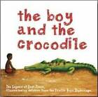 The Boy and the Crocodile: the Legend of East Timor by Martin Hughes (Paperback, 2011)