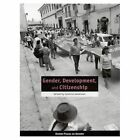 Gender, Development, and Citizenship by Oxfam Publishing (Paperback, 2003)
