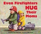 Even Firefighters Hug Their Moms by Jaime Adoff (Paperback, 2009)