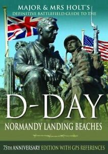 Major-amp-Mrs-Holt-039-s-Definitive-Battlefield-Guide-to-the-D-Day-No-978152675