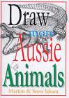 Draw More Aussie Animals by Marion Isham, Stephen E. Isham (Paperback, 2004)