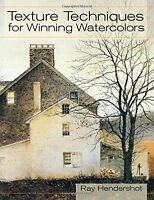 Texture Techniques For Winning Watercolors By Ray Hendershot, (paperback), Echo on sale