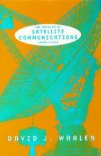 The Origins of Satellite Communications, 1945-1965 (Smithsonian Histor-ExLibrary