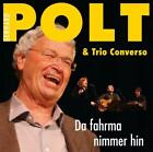 Da fahrma nimmer hin von Gerhard Polt und Trio Converso (2015)