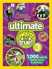 National Geographic Kids Ultimate Weird But True 3 by National Geographic Kids (Hardback, 2015)