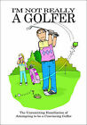 I'm Not Really a Golfer by Jake Adie (Paperback, 2009)